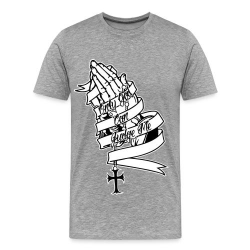 Only God Can Judge Me - Männer Premium T-Shirt