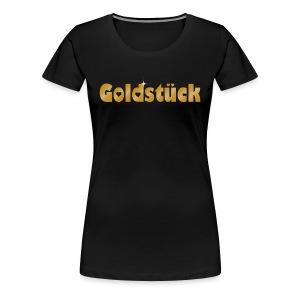 Goldstück T-Shirt - Frauen Premium T-Shirt