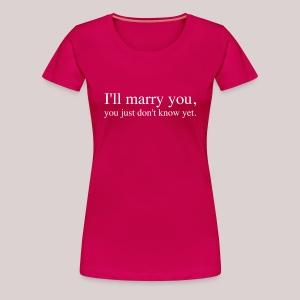 I will marry you  Ich werde Dich heiraten - Frauen Premium T-Shirt