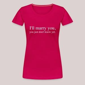 I will marry you | Ich werde Dich heiraten - Frauen Premium T-Shirt