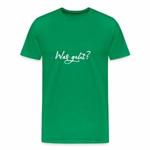 Was geht? - Männer Premium T-Shirt