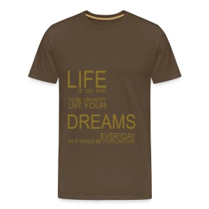 Männer Premium T-Shirt - Life is to short to be unhappy
