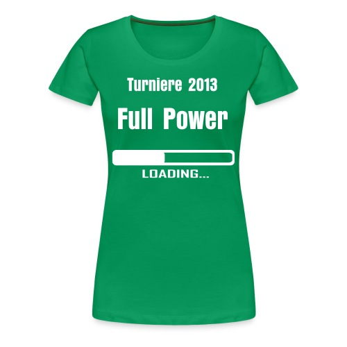 Full Power LOADING... - Frauen Premium T-Shirt
