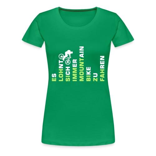 ES LOHNT SICH IMMER MOUNTAINBIKE ZU FAHREN (Green Girls) - Frauen Premium T-Shirt