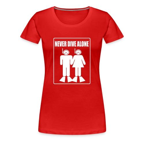 Never Dive Alone - Imp.Flex+Logo Dos - T-shirt Premium Femme