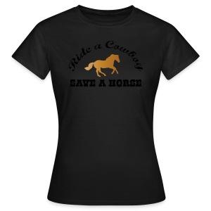Save a Horse - Ride a Cowboy T-shirt - Women's T-Shirt