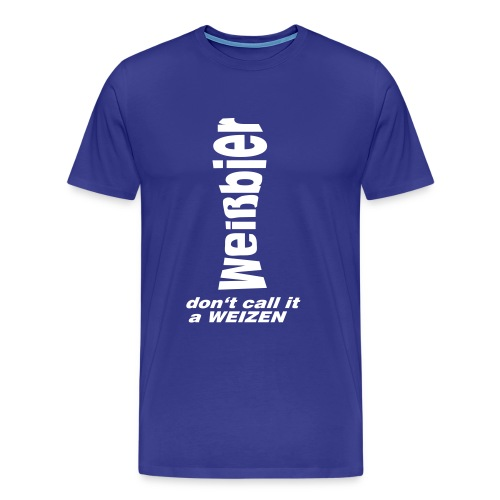 don't call it a Weizen - Männer Premium T-Shirt