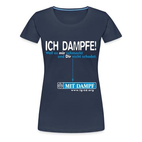 IG-ED Mädels-Shirt ICH DAMPFE! - Frauen Premium T-Shirt