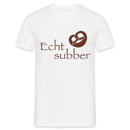 Echt subber - Männer T-Shirt
