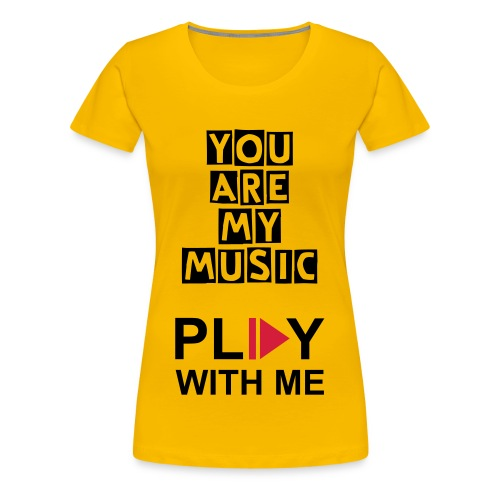 You are my music - Vrouwen Premium T-shirt