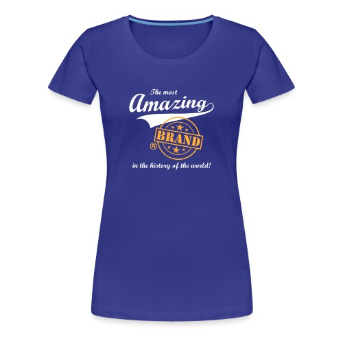 The most amazing brand (dames) - Vrouwen Premium T-shirt