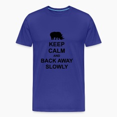 Keep Calm and Back Away Slowly