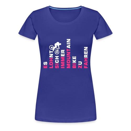 ES LOHNT SICH IMMER MOUNTAINBIKE ZU FAHREN (Girls) - Frauen Premium T-Shirt