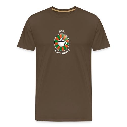 Joe, noch einen! - Männer Premium T-Shirt