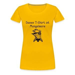 Dieses T-Shirt ist Mangelware - Frauen Premium T-Shirt