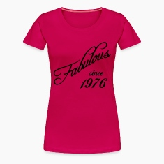 Fabulous since 1976 T-Shirts