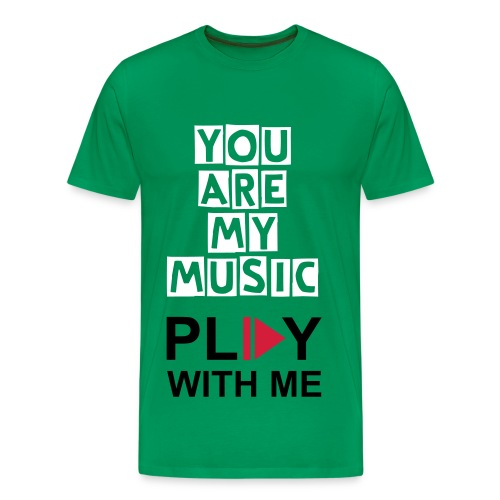 You are my music - Mannen Premium T-shirt