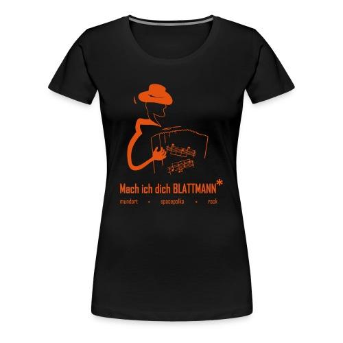 Mach ich dich BLATTMANN* - Frauen Premium T-Shirt