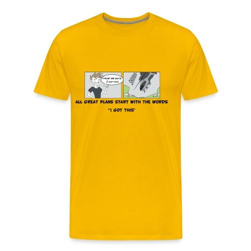 I Got This (Men's) - Men's Premium T-Shirt