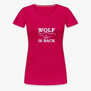 Wolf is back - T-shirt Premium Femme