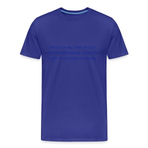 This is my tee shirt there are many like it but this one is mine - Men's Premium T-Shirt