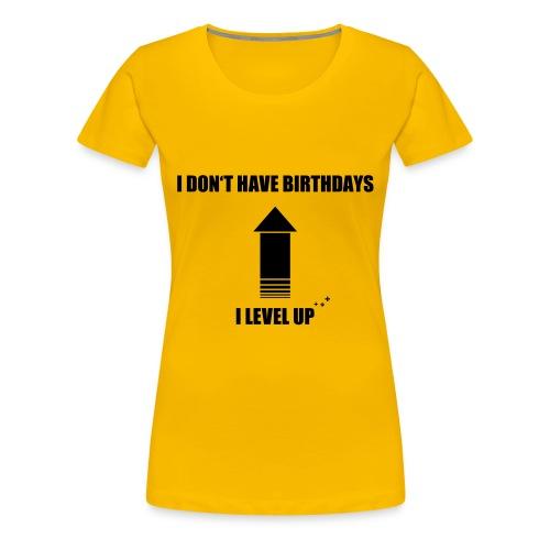 Girlie No Birthday Level Up - Women's Premium T-Shirt