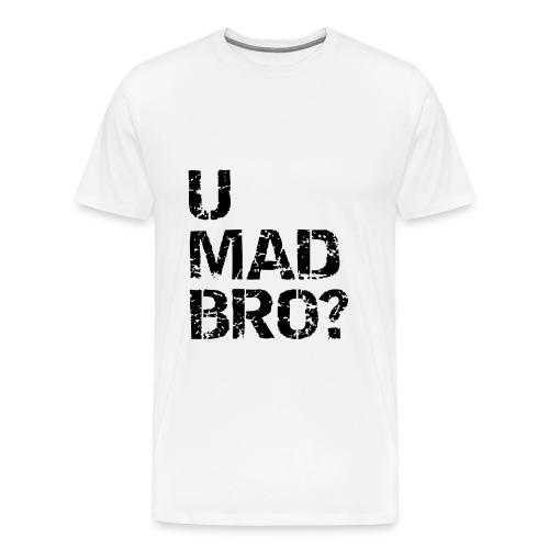 U mad? - Mannen Premium T-shirt