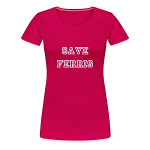 Save Ferris - Women's Premium T-Shirt