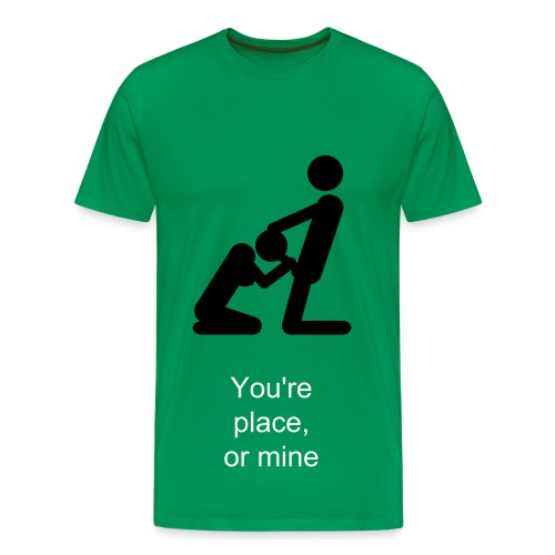 You're place or mine - Mannen Premium T-shirt
