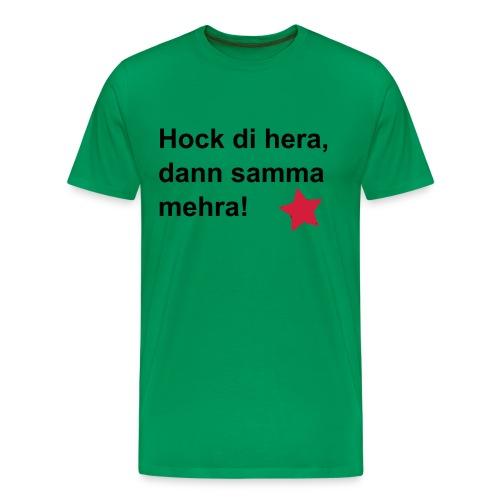 Hock di hera... - Männer Premium T-Shirt