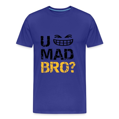U MAD BRO? LOL (Men) - Men's Premium T-Shirt