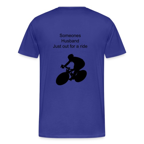 Someones husband just out for a ride    - Men's Premium T-Shirt