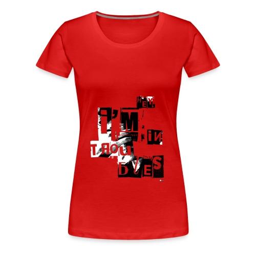 In troubles - T-shirt Premium Femme