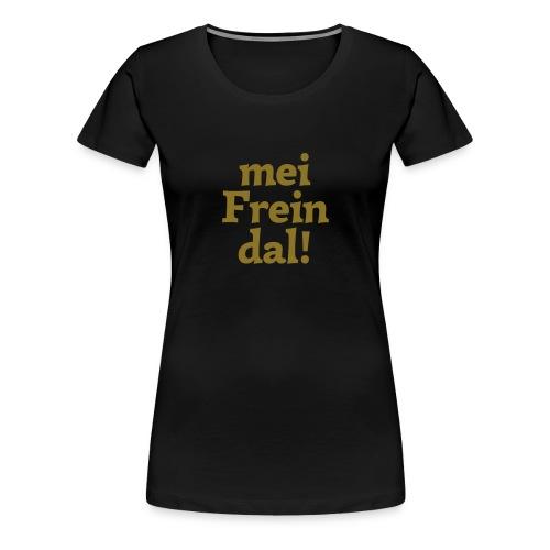 Grantl-Shirt mei Freindal gold - Frauen Premium T-Shirt