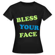 T-Shirts ~ Women's T-Shirt ~ bless your/peace off