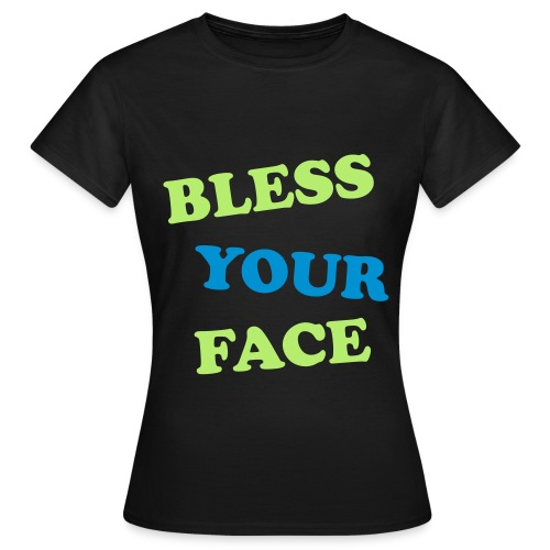 bless your/peace off - Women's T-Shirt