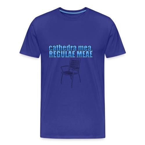 cathedra mea, regulae meae - Männer Premium T-Shirt