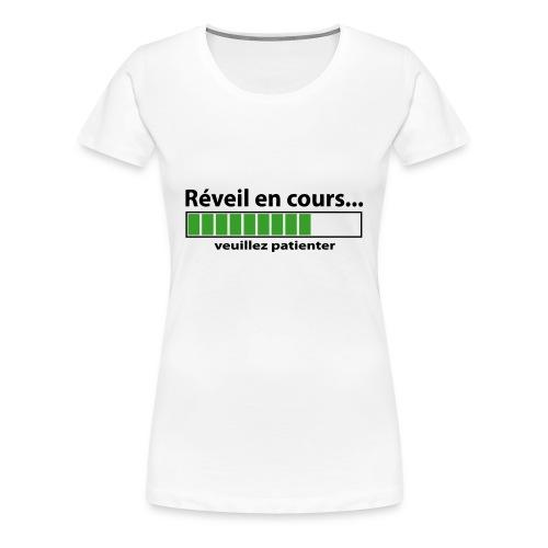 T shirt humour geek geekette Réveil en cours - T-shirt Premium Femme