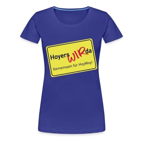 HoyersWIRda - Gemeinsam für HoyWoy! Das Damen-Shirt. - Frauen Premium T-Shirt