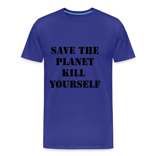 Save The planet Kill yourself - Mannen Premium T-shirt
