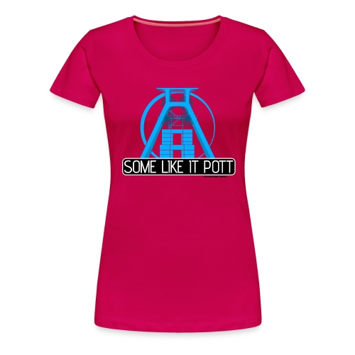 Some Like It Pott - 01 -Women - Frauen Premium T-Shirt