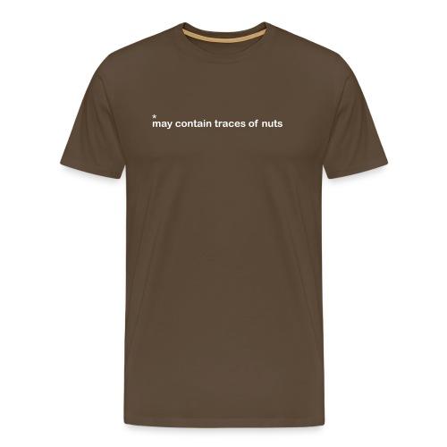 A little bit nutty - Männer Premium T-Shirt