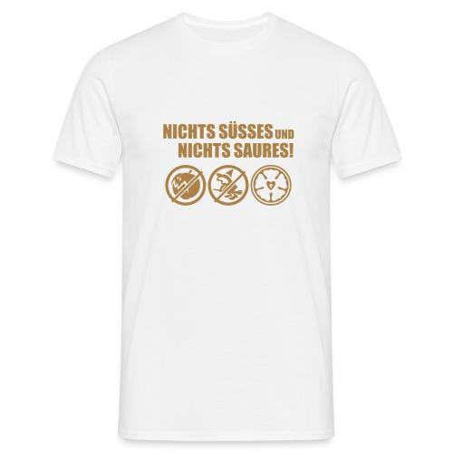 Nichts Süßes und nichts Saures! - Männer T-Shirt