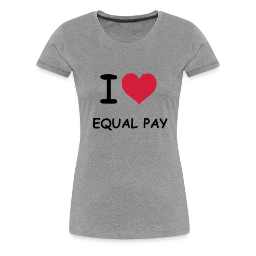 I love equal pay (black) - Women's Premium T-Shirt