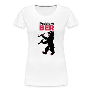 Problem-BER - Frauen Premium T-Shirt
