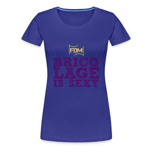 T-shirt Premium Femme - bricoler sexy,bricoleuse sexy,sexy bricoleuse,video bricoleuse sexy