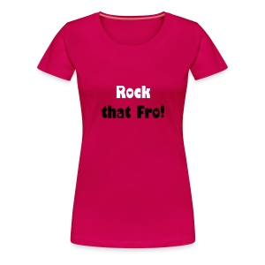 Rock That Fro T-shirt - Women's Premium T-Shirt