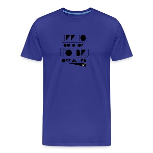 LIFE IS TOO SHORT W SIG - Men's Premium T-Shirt