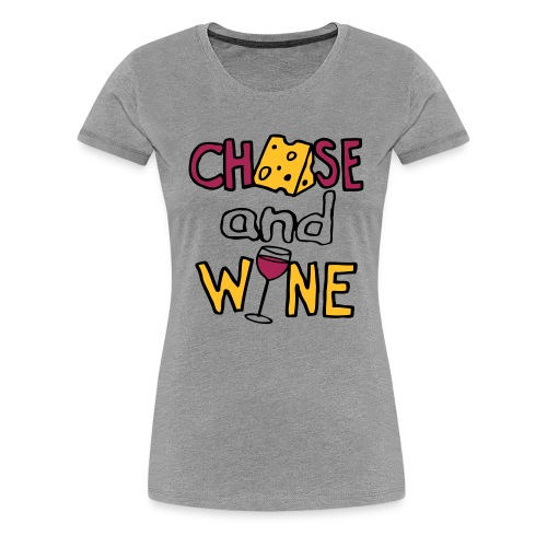 Cheese and Wine (Lady's Double-dip Recession-Proof Edition) - Women's Premium T-Shirt