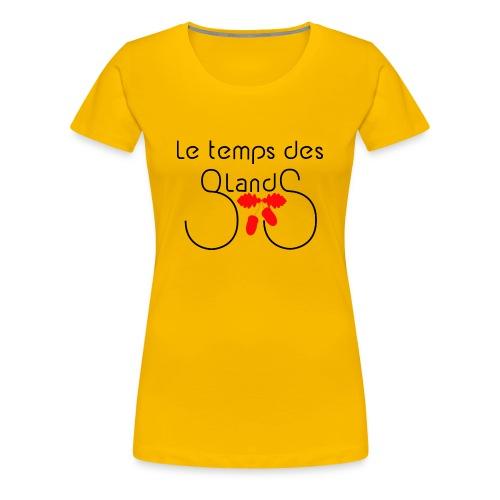 le temps des glands - T-shirt Premium Femme